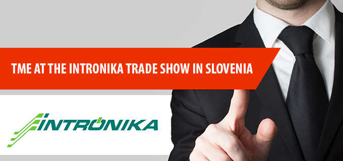 TME at the INTRONIKA trade show in Slovenia